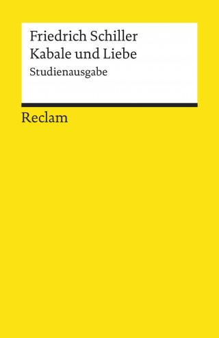 Friedrich Schiller: Kabale und Liebe. Studienausgabe