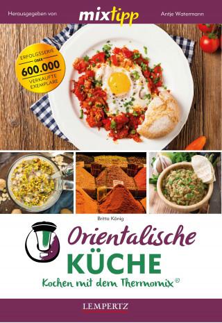 Britta König: MIXtipp Orientalische Küche