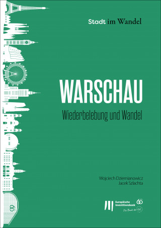 Wojciech Dziemianowicz, Jacek Szlachta: Warschau Wiederbelebung und Wandel