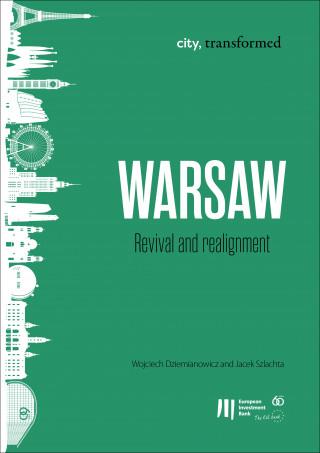 Wojciech Dziemianowicz, Jacek Szlachta: Warsaw: Revival and realignment