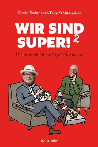 Fritz Schindlecker, Erwin Steinhauer: Wir sind super!²