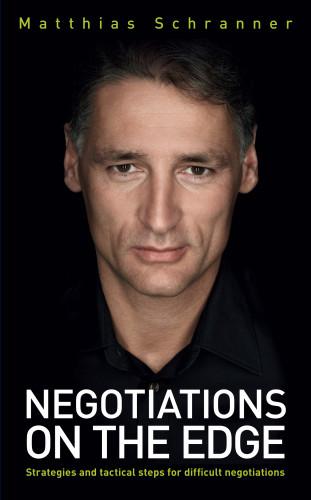 Matthias Schranner: Negotiations on the Edge