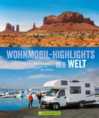 Bernd Hiltmann, Torsten Berning, Petra Lupp, Wiebke Reißig-Dwenger, Thomas Cernak: Wohnmobil-Highlights der Welt