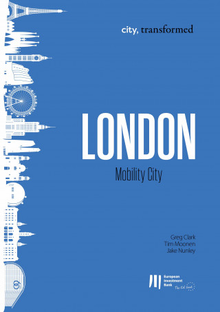 Greg Clark, Tim Moonen, Jake Nunley: London: Mobility City