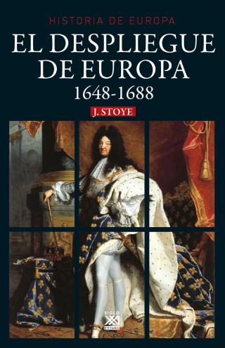 John Stoye: El despliegue de Europa. 1648-1688