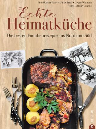 Birte Münster-Peters, Simon Tress, Gregor Wittmann: Deutsche Küche: Echt lecker! 85 Familienrezepte aus Nord und Süd.