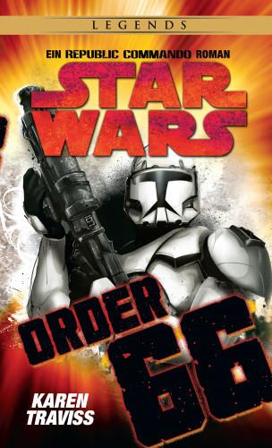 Karen Traviss: Star Wars: Republic Commando - Order 66