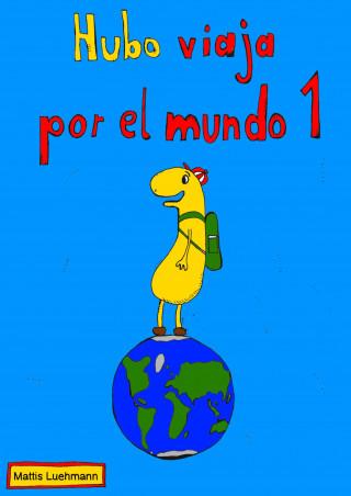 Mattis Lühmann: Hubo viaja por el mundo 1