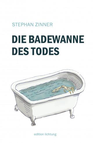 Stephan Zinner: Die Badewanne des Todes