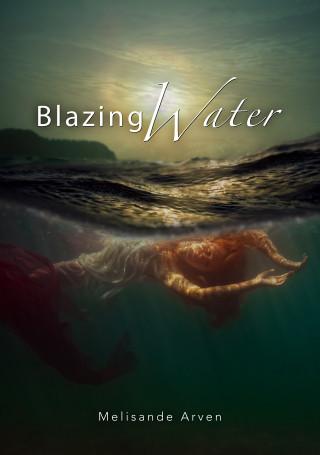 Melisande Arven: Blazing Water