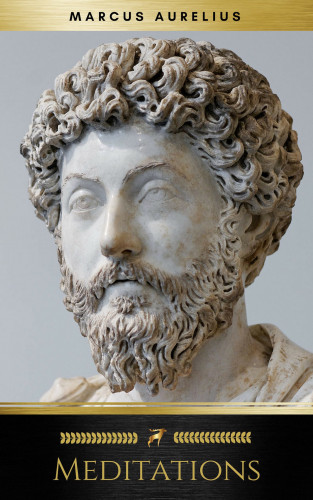 Marcus Aurelius: Meditations - Enhanced Edition (Illustrated. Newly revised text. Includes Image Gallery + Audio) (Stoics In Their Own Words Book 2)