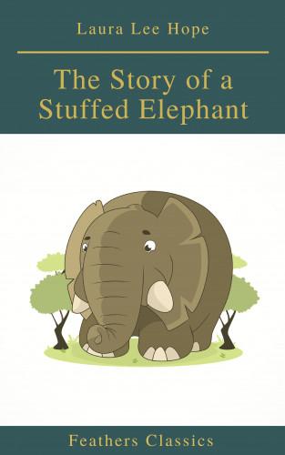 Laura Lee Hope, Feathers Classics: The Story of a Stuffed Elephant (Feathers Classics)