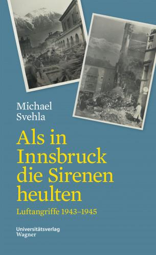 Michael Svehla: Als in Innsbruck die Sirenen heulten