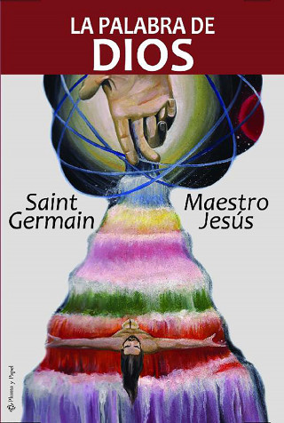 Saint Germain: La palabra de Dios