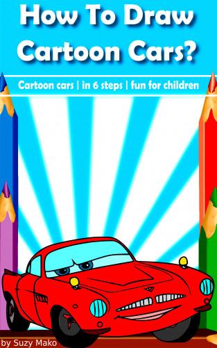 Suzy Makó: How to draw cartoon cars?