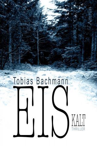 Tobias Bachmann: EISkalt. Ein Fall für Herbert Eis.