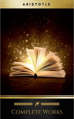 Aristotle: Complete Works Of Aristotle (ShandonPress)