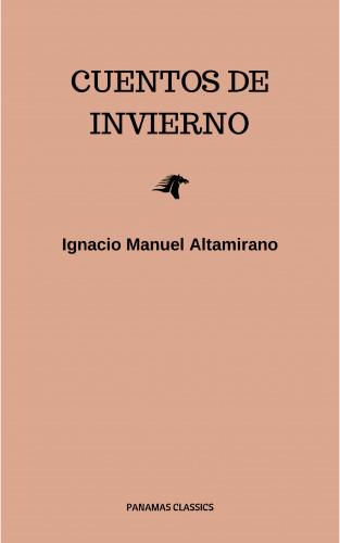 Ignacio Manuel Altamirano: Cuentos De Invierno