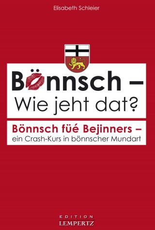 Elisabeth Schleier: Bönnsch - Wie jeht dat?