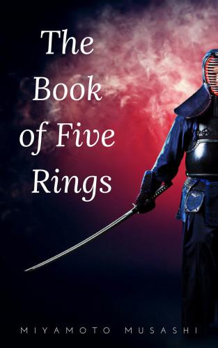 Miyamoto Musashi: The Book of Five Rings (The Way of the Warrior Series) by Miyamoto Musashi