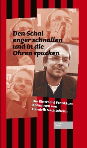 Hendrik Nachtsheim: Den Schal enger schnallen und in die Ohren spucken