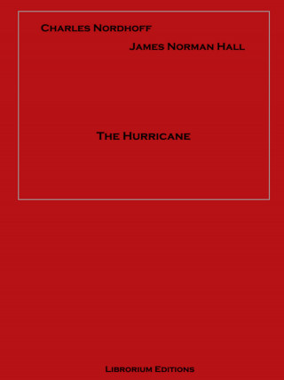 Charles Bernard Nordhoff, James Norman Hall: The Hurricane