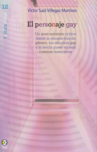Víctor Saúl Villegas Martínez: El personaje gay