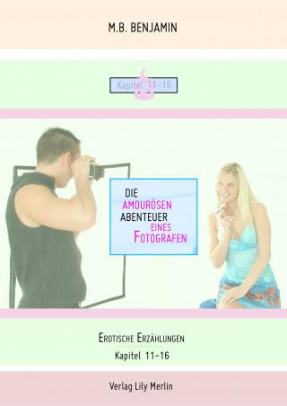 M.B Benjamin, Lily Merlin: Die amourösen Abenteuer eines Fotografen