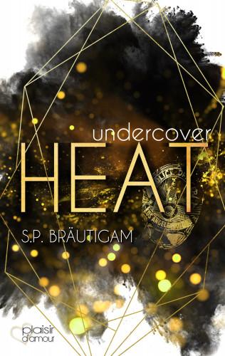 S.P. Bräutigam: Undercover: Heat