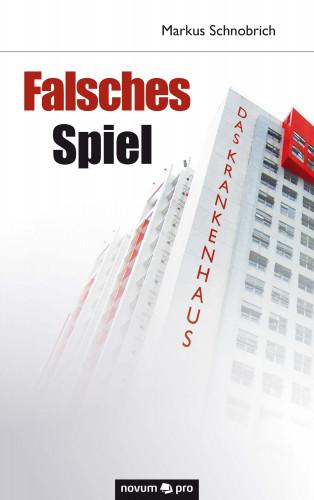 Markus Schnobrich: Falsches Spiel