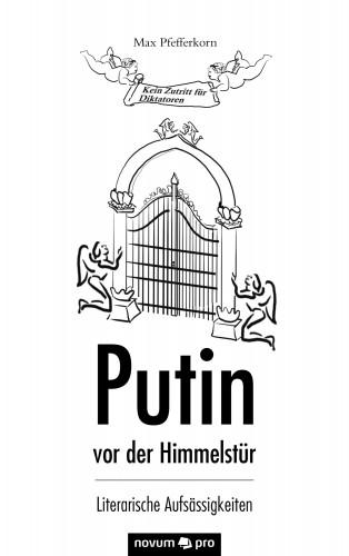 Max Pfefferkorn: Putin vor der Himmelstür
