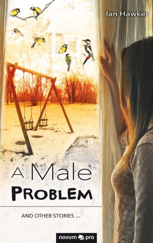 Ian Hawker: A Male Problem