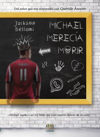 Jackson Bellami: Michael merecía morir