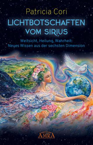 Patricia Cori: Lichtbotschaften vom Sirius