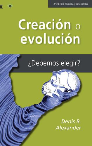 Denis Alexander: Creación o evolución