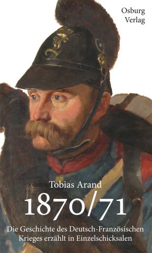 Tobias Arand: 1870/71