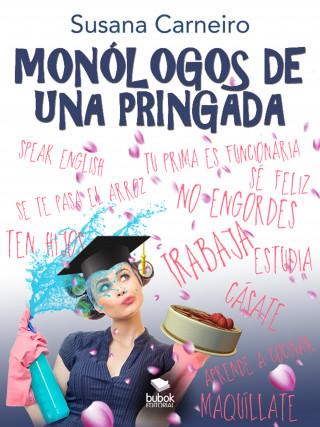 Susana Carneiro: Monólogos de una pringada