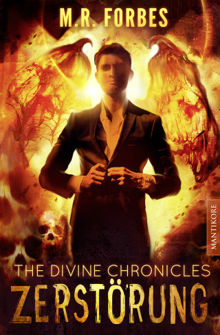 M.R. Forbes: THE DIVINE CHRONICLES 3 - ZERSTÖRUNG