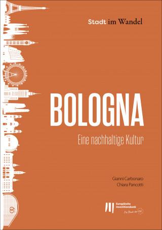 Gianni Carbonaro, Chiara Pancotti: Bologna: Eine nachhaltige Kultur