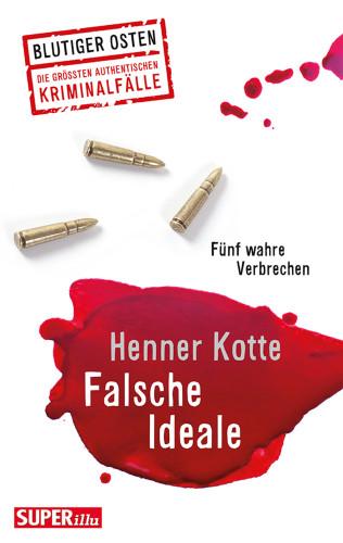 Henner Kotte: Falsche Ideale