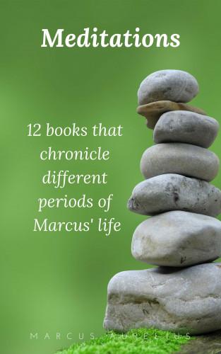 Marcus Aurelius: Meditations of Marcus Aurelius