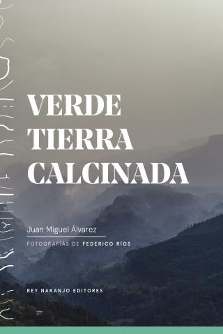 Juan Miguel Álvarez: Verde tierra calcinada
