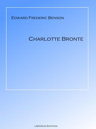 E F Benson: Charlotte Bronte