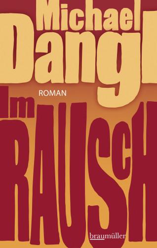 Michael Dangl: Im Rausch