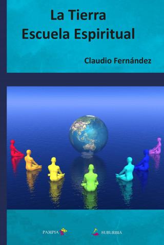 Claudio Fernández: La Tierra escuela espiritual