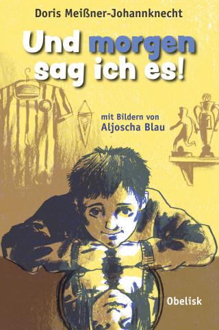 Doris Meißner-Johannknecht: Und morgen sag ich es!