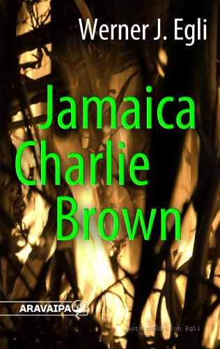 Werner J. Egli: Jamaica Charlie Brown