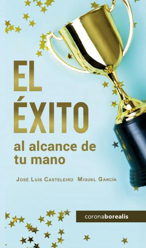José Luis Casteleiro Santos, Miguel García Seoane: El éxito al alcance de tu mano