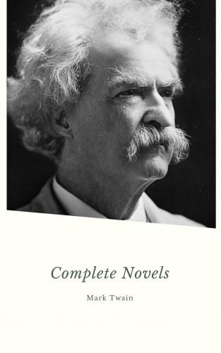 Mark Twain: Mark Twain. The Complete Novels
