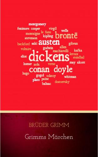 Brothers Grimm, Brüder Grimm: Grimms Märchen (Komplette Sammlung - 200+ Märchen): Rapunzel, Hänsel und Gretel, Aschenputtel, Dornröschen, Schneewittchen,